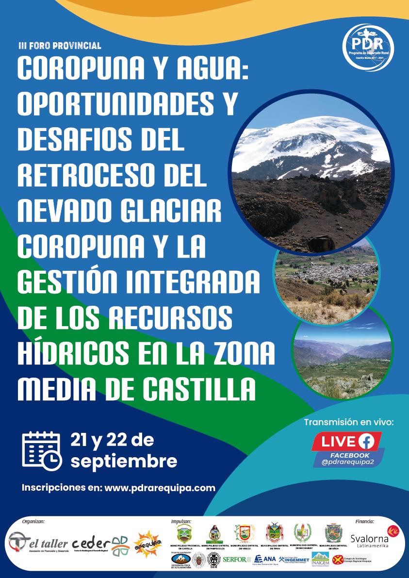 """III Foro Provincial: """"Coropuna y agua: oportunidades y desafíos del retroceso del nevado glaciar Coropuna y la gestión integrada de los recursos hídricos en la Zona Media de Castilla"""" – Pampacolca"""